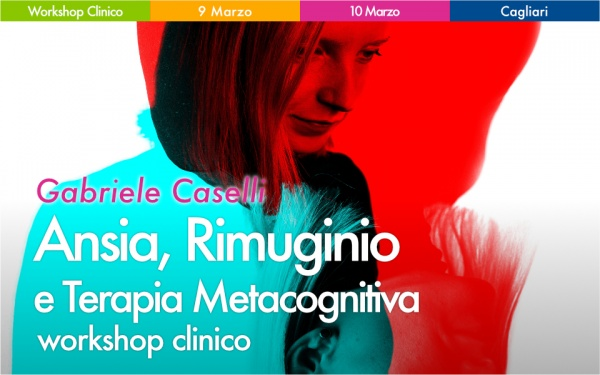 Workshop Ansia Rimuginio e Terapia Metacognitiva