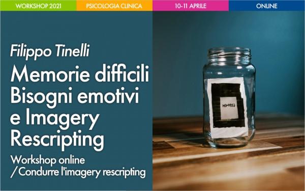 Workshop Memorie difficili, Bisogni emotivi e Imagery Rescripting con Filippo Tinelli