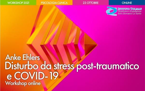 Workshop Disturbo da stress post-traumatico e COVID-19 con Anke Ehlers